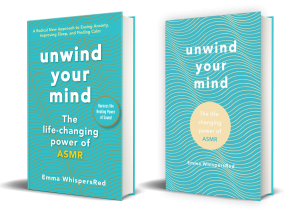 Unwind You Mind: The Life-Changing Power of ASMR